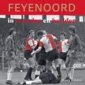 'Feyenoord in woorden en beelden', nieuw boek van Harry Walstra verschenen