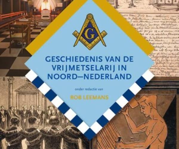 Boek 'Geschiedenis van de vrijmetselarij in Noord-Nederland' verschenen